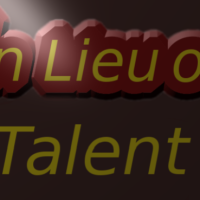 In Lieu of Talent